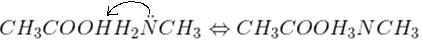 CH_{3}COOHH_{2}\ddot{N}CH_{3}\Leftrightarrow CH_{3}COOH_{3}NCH_{3}
